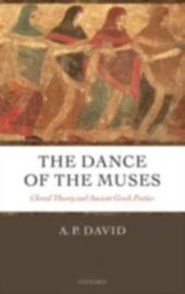 Dance of the Muses: Choral Theory and Ancient Greek Poetics