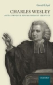 Ebook in inglese Charles Wesley and the Struggle for Methodist Identity Lloyd, Gareth