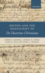 Ebook in inglese Milton and the Manuscript of De Doctrina Christiana Campbell, Gordon , Corns, Thomas N. , Hale, John K. , Tweedie, Fiona J.