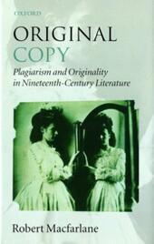 Original Copy: Plagiarism and Originality in Nineteenth-Century Literature