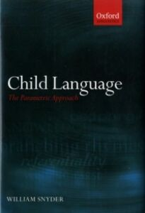 Ebook in inglese Child Language: The Parametric Approach Snyder, William