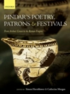 Ebook in inglese Pindar's Poetry, Patrons, and Festivals: From Archaic Greece to the Roman Empire -, -