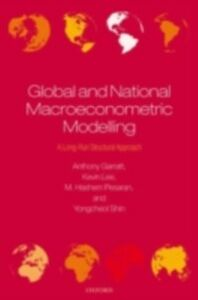 Ebook in inglese Global and National Macroeconometric Modelling: A Long-Run Structural Approach Garratt, Anthony , Lee, Kevin , Pesaran, M. Hashem , Shin, Yongcheol