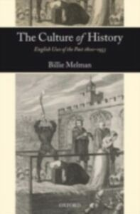 Ebook in inglese Culture of History: English Uses of the Past 1800-1953 Melman, Billie