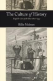 Culture of History: English Uses of the Past 1800-1953