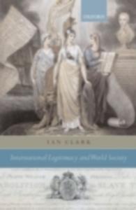 Ebook in inglese International Legitimacy and World Society Clark, Ian