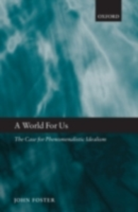 Ebook in inglese World for Us: The Case for Phenomenalistic Idealism Foster, John
