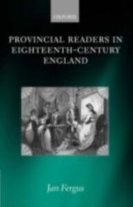 Ebook in inglese Provincial Readers in Eighteenth-Century England Fergus, Jan
