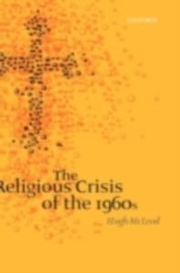 Ebook in inglese Religious Crisis of the 1960s McLeod, Hugh