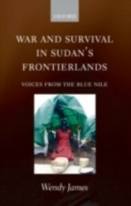 Foto Cover di War and Survival in Sudan's Frontierlands: Voices from the Blue Nile, Ebook inglese di Wendy James, edito da OUP Oxford