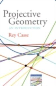 Foto Cover di Projective Geometry An introduction, Ebook inglese di CASSE REY, edito da Oxford University Press