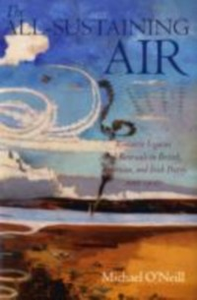 Ebook in inglese All-Sustaining Air: Romantic Legacies and Renewals in British, American, and Irish Poetry since 1900 O'Neill, Michael