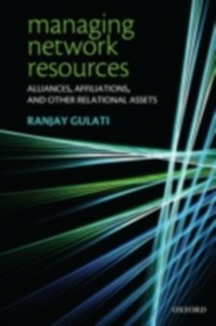 Ebook in inglese Managing Network Resources: Alliances, Affiliations, and Other Relational Assets Gulati, Ranjay