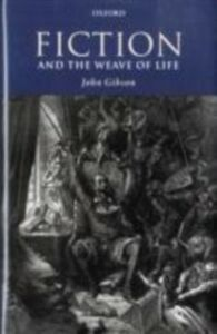 Ebook in inglese Fiction and the Weave of Life Gibson, John