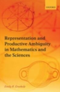 Foto Cover di Representation and Productive Ambiguity in Mathematics and the Sciences, Ebook inglese di Emily R. Grosholz, edito da Clarendon Press