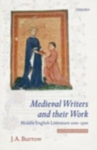 Ebook in inglese Medieval Writers and their Work: Middle English Literature 1100-1500 Burrow, J. A.