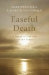 Easeful Death Is there a case for assisted dying?