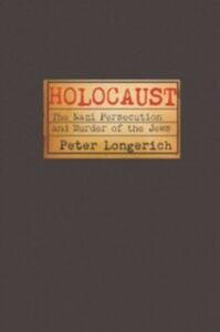 Ebook in inglese Holocaust: The Nazi Persecution and Murder of the Jews Longerich, Peter