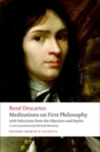 Ebook in inglese Meditations on First Philosophy: with Selections from the Objections and Replies Descartes, Ren&eacute