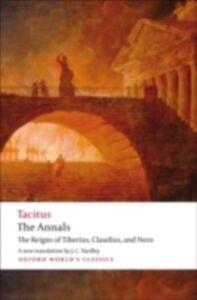 Ebook in inglese Annals: The Reigns of Tiberius, Claudius, and Nero Tacitus, Cornelius