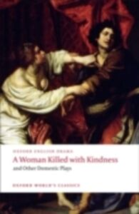 Foto Cover di Woman Killed with Kindness and Other Domestic Plays, Ebook inglese di AA.VV edito da OUP Oxford