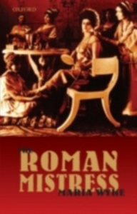 Ebook in inglese Roman Mistress: Ancient and Modern Representations Wyke, Maria
