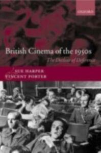 Foto Cover di British Cinema of the 1950s: The Decline of Deference, Ebook inglese di Sue Harper,Vincent Porter, edito da OUP Oxford