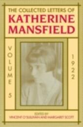 Collected Letters of Katherine Mansfield: Volume 5: 1922