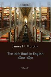 Oxford History of the Irish Book, Volume IV: The Irish Book in English, 1800-1891