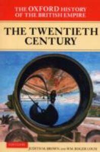 Ebook in inglese Oxford History of the British Empire: Volume IV: The Twentieth Century -, -