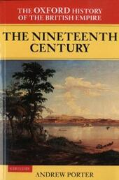 Oxford History of the British Empire: Volume III: The Nineteenth Century