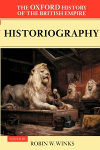 Ebook in inglese Oxford History of the British Empire: Volume V: Historiography -, -