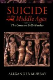 Suicide in the Middle Ages: Volume 2: The Curse on Self-Murder