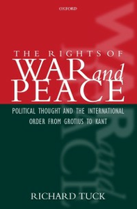 Ebook in inglese Rights of War and Peace: Political Thought and the International Order from Grotius to Kant Tuck, Richard