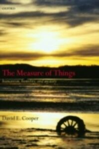 Foto Cover di Measure of Things: Humanism, Humility, and Mystery, Ebook inglese di David E. Cooper, edito da OUP Oxford