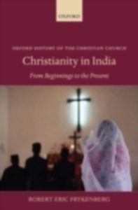 Ebook in inglese Christianity in India: From Beginnings to the Present Frykenberg, Robert Eric