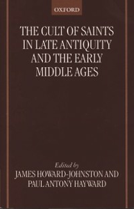 Ebook in inglese Cult of Saints in Late Antiquity and the Early Middle Ages: Essays on the Contribution of Peter Brown -, -