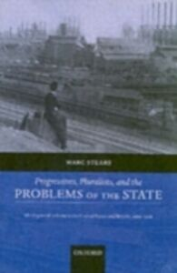 Foto Cover di Progressives, Pluralists, and the Problems of the State: Ideologies of Reform in the United States and Britain, 1909-1926, Ebook inglese di Marc Stears, edito da OUP Oxford