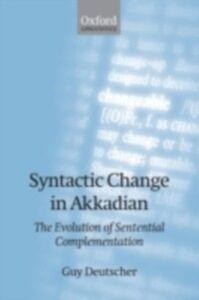 Foto Cover di Syntactic Change in Akkadian: The Evolution of Sentential Complementation, Ebook inglese di Guy Deutscher, edito da OUP Oxford
