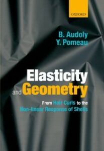 Ebook in inglese Elasticity and Geometry: From hair curls to the non-linear response of shells Audoly, Basile , Pomeau, Yves