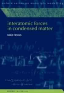 Foto Cover di Interatomic Forces in Condensed Matter, Ebook inglese di Mike Finnis, edito da OUP Oxford