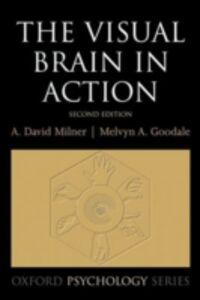 Foto Cover di Visual Brain in Action, Ebook inglese di Mel Goodale,David Milner, edito da OUP Oxford