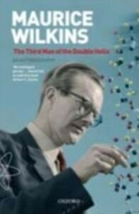 Foto Cover di Maurice Wilkins: The Third Man of the Double Helix: An Autobiography, Ebook inglese di Maurice Wilkins, edito da OUP Oxford