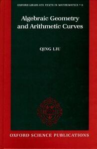 Foto Cover di Algebraic Geometry and Arithmetic Curves, Ebook inglese di Reinie Erne,Qing Liu, edito da OUP Oxford
