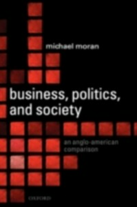 Ebook in inglese Business, Politics, and Society: An Anglo-American Comparison Moran, Michael