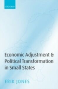 Ebook in inglese Economic Adjustment and Political Transformation in Small States Jones, Erik
