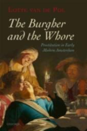 Burgher and the Whore: Prostitution in Early Modern Amsterdam