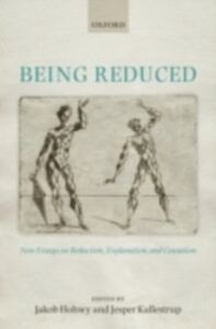 Ebook in inglese Being Reduced: New Essays on Reduction, Explanation, and Causation -, -