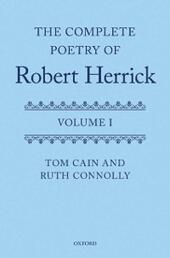 Complete Poetry of Robert Herrick: Volume I