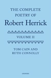 Ebook in inglese Complete Poetry of Robert Herrick: Volume II Cain, Tom , Connolly, Ruth